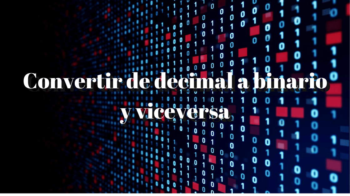 Python: convertir de binario a decimal y viceversa